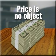 Price is no object